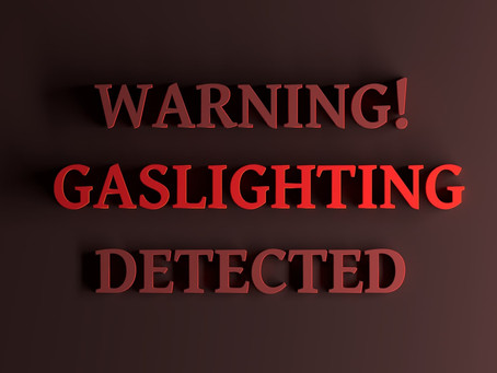 Are you being Gaslighted?