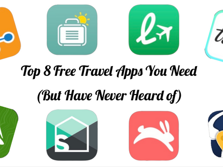 Top 8 Travel Apps You Need (But May Have Never Heard Of)