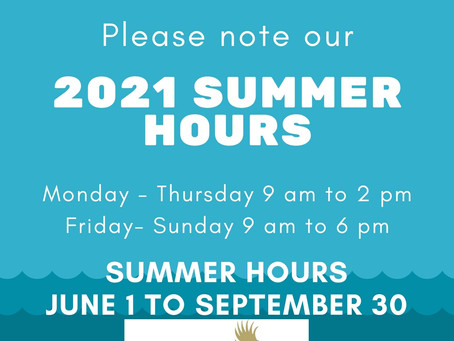 Summer Hours are now in effect!