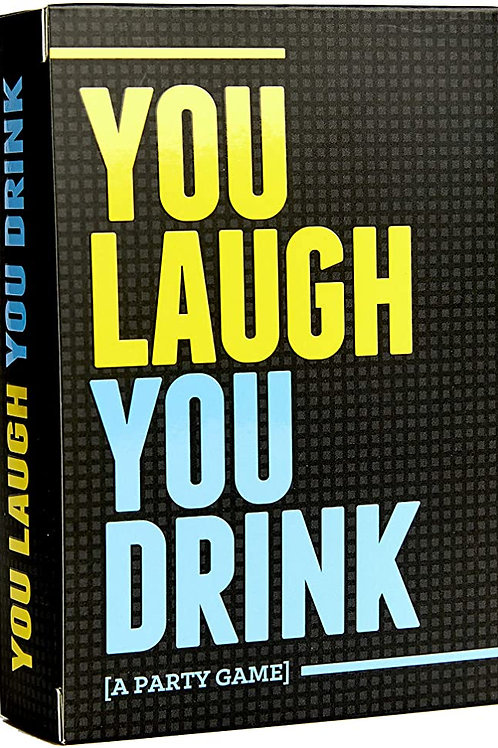 You Laugh You Drink