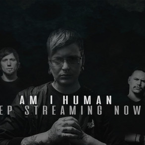 """""""AM I HUMAN"""" EP NOW STREAMING ON ALL MAJOR PLATFORMS!"""