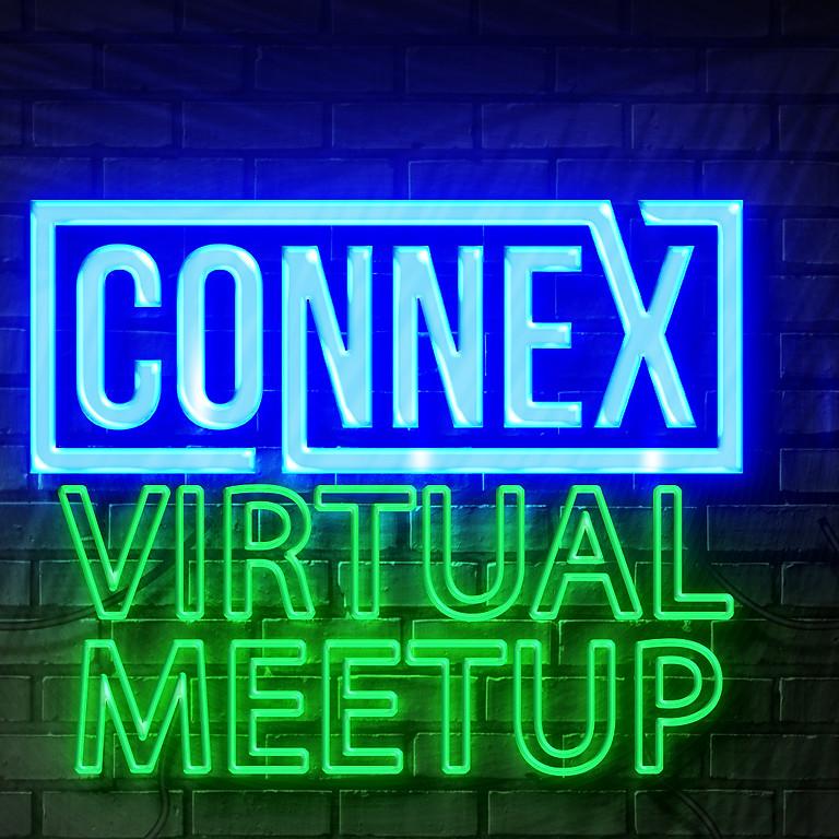 Connex Virtual Meetup