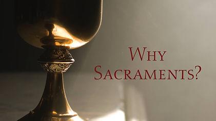 Why Sacraments.jpg