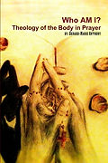 Who Am I-Theology of the Body in Prayer.