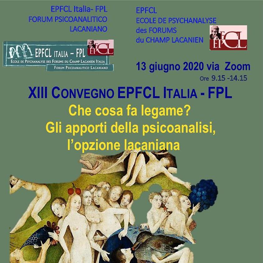 XIII CONVEGNO EPFCL ITALIA - FPL : Che cosa fa legame?