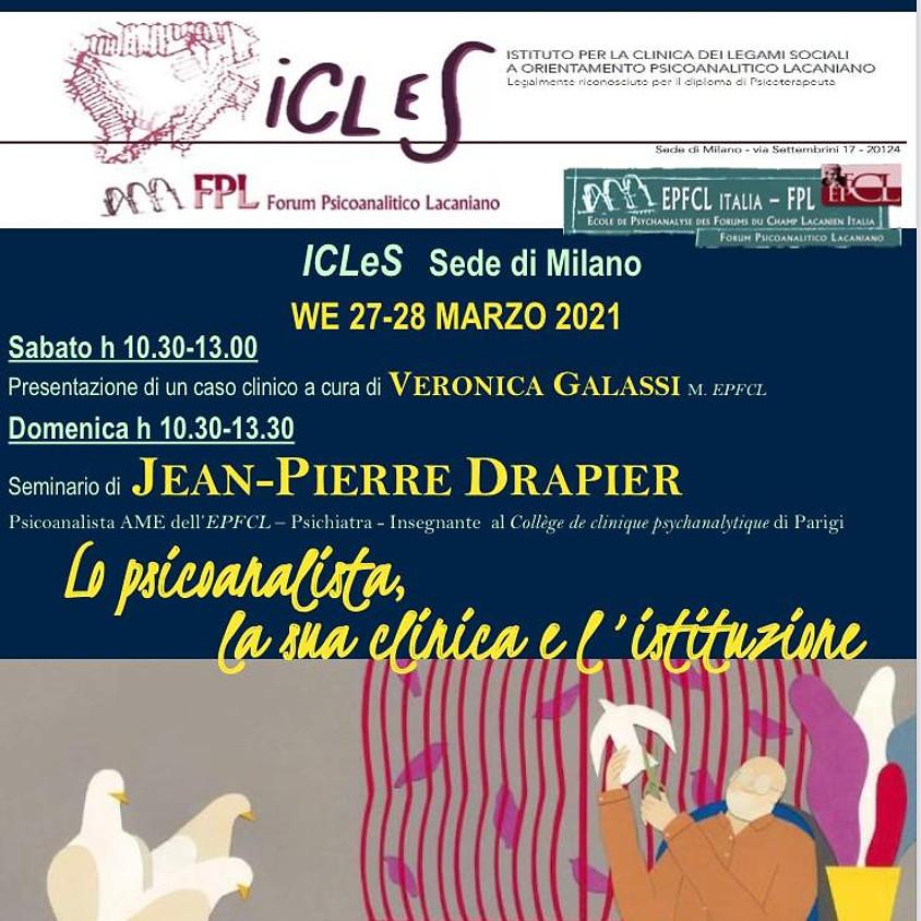 27-28 marzo: Seminario Lo psicoanalista, la sua clinica e l'istituzione; caso clinico