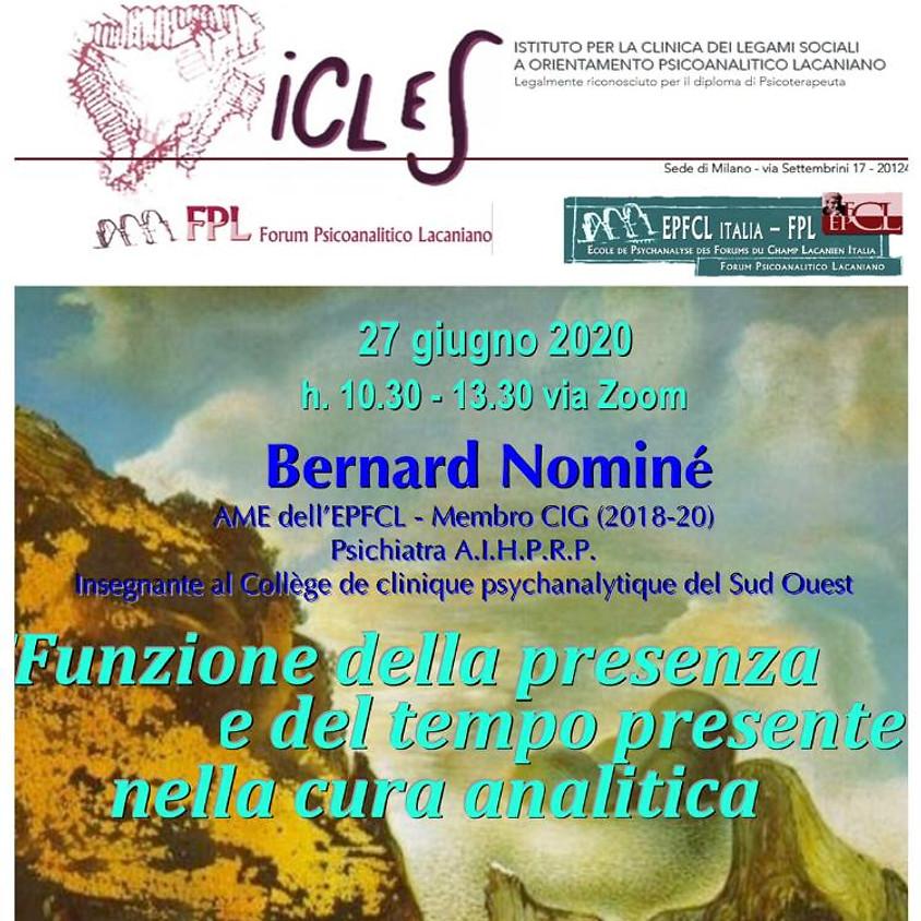 Seminario Online: Bernard Nominé - Funzione della presenza e del tempo presente nella cura analitica