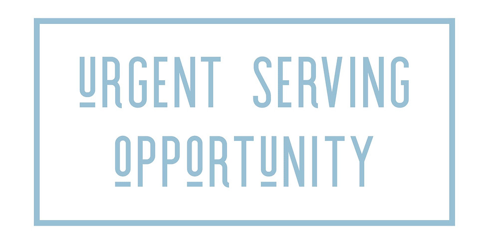 Urgent Serving Opportunity