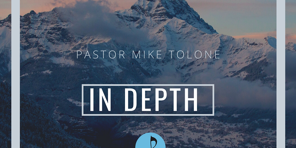 In Depth with Pastor Mike