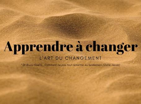 Apprendre à changer : l'art du changement*