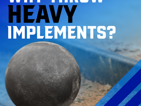 The Benefits of Throwing Heavy Implements