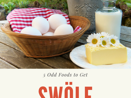 Five Odd Foods to Get Swöle