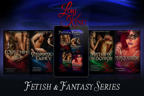 Fetish and Fantasy Series by Lori King