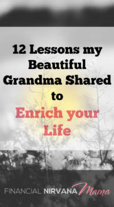 12 Lessons my Beautiful Grandma Shared to Enrich your Life
