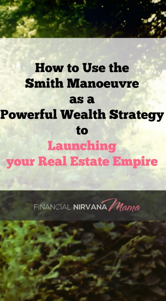 How to Use the Smith Manoeuvre for Investing In Real Estate
