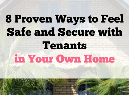 8 Proven Ways to Feel Safe and Secure with Tenants in your Own Home