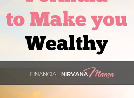 A Simple Formula to Make you Wealthy