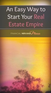 An Easy Way to Start Your Real Estate Empire