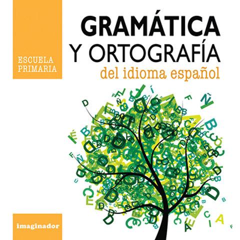 GRAMATICA Y ORTOGRAFIA DEL IDIOMA ESPAÑOL