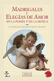 MADRIGALES Y ELEGIAS DE AMOR