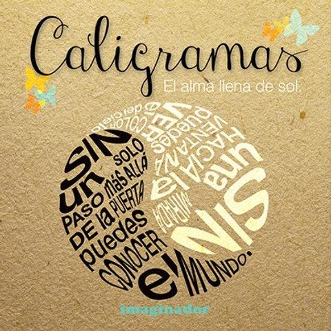 CALIGRAMAS. EL ALMA LLENA DE SOL