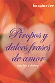 PIROPOS Y DULCES FRASES DE AMOR