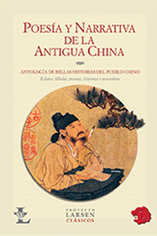 POESIA Y NARRATIVA ANTIGUA CHINA - LARSEN
