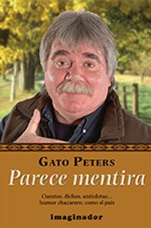 GATO PETERS, PARECE MENTIRA (CUENTOS, ANECDOTAS)