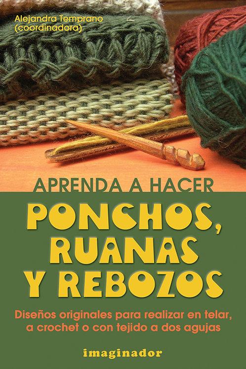 APRENDA A HACER PONCHOS, RUANAS Y REBOZOS
