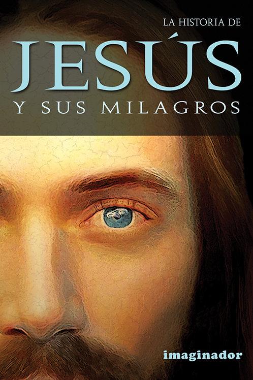 JESUS HISTORIA Y SUS MILAGROS