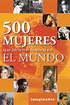 500 MUJERES QUE HICIERON HISTORIA EN EL MUNDO