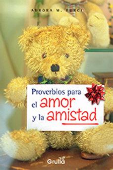 PROVERBIOS PARA EL AMOR Y LA AMISTAD