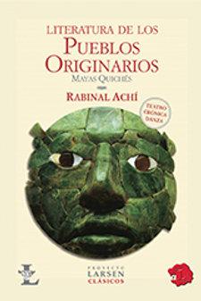 RABINAL ACHI: LIT. DE LOS PUEBLOS ORIGINARIOS: MAYAS QUICHES