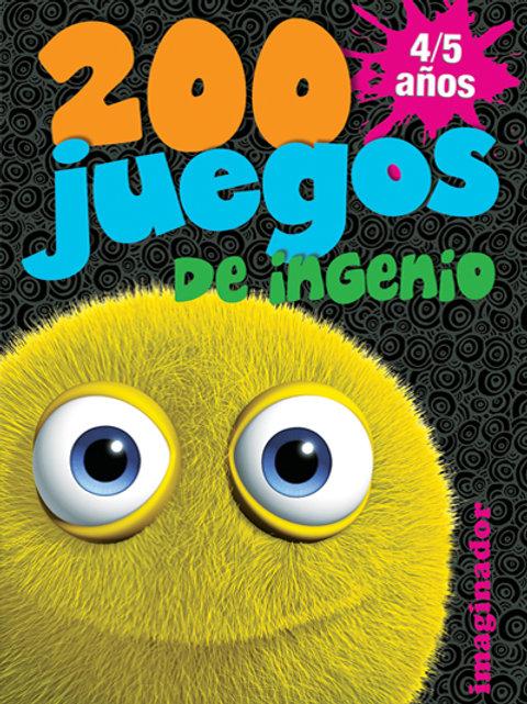200 JUEGOS DE INGENIO 4/5 AÑOS
