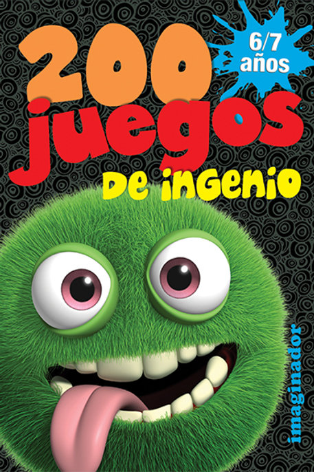 200 JUEGOS DE INGENIO 6/7 AÑOS