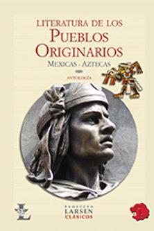 LITERATURA DE LOS PUEBLOS ORIGINARIOS: MEXIXAS-AZTECAS