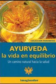 AYURVEDA: LA VIDA EN EQUILIBRIO