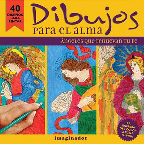 DIBUJOS PARA EL ALMA. ANGELES QUE RENUEVAN TU FE
