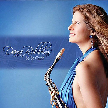 Dana Robbins So So Good CD (2010)