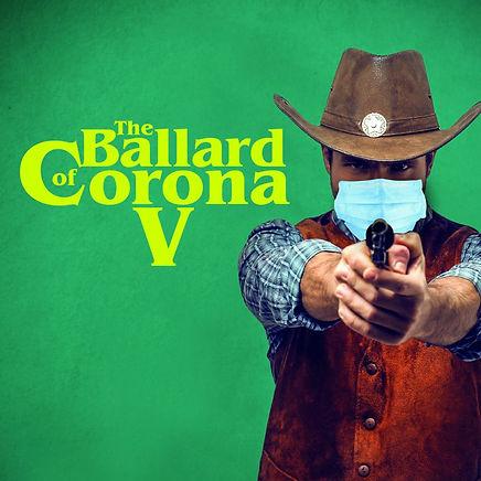 The Balad of Corona V