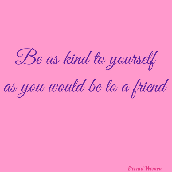 Be AsKind ToYourself AsYou Would Be To A Friend