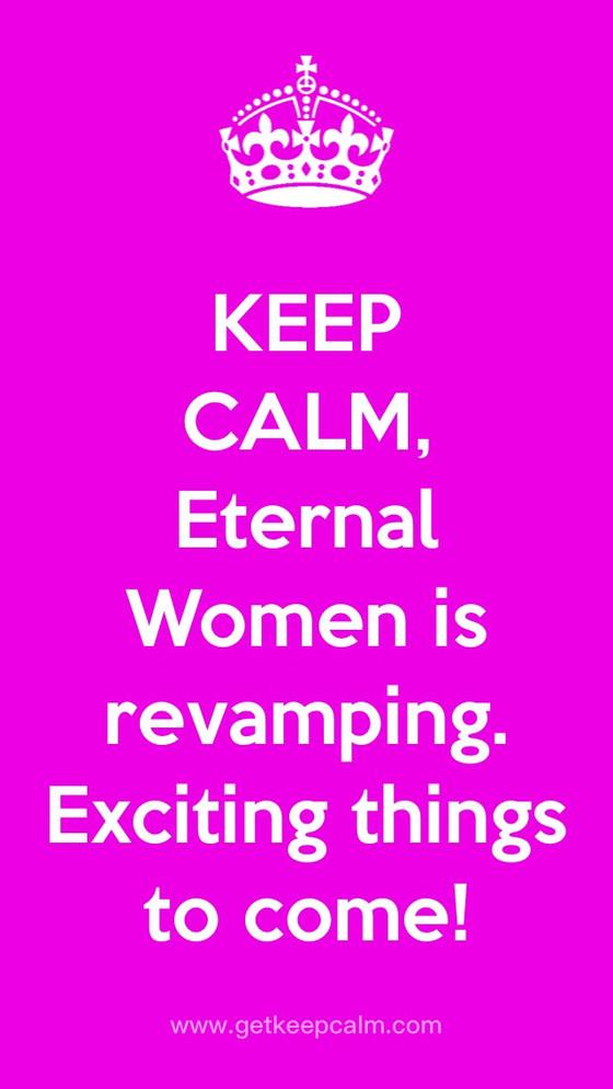 Eternal Women is Revamping