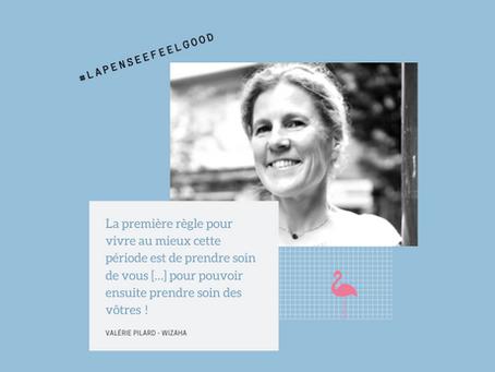 #lapenseefeelgood n°3 : Valérie