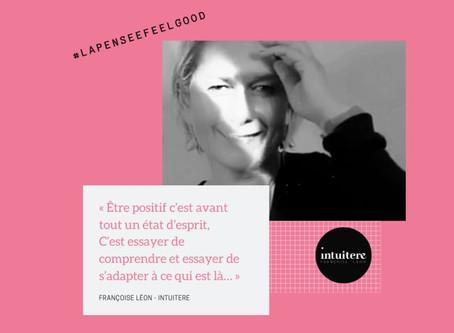 #lapenseefeelgood n°1 : Françoise