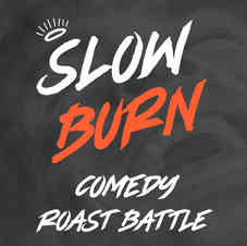Slow Burn: Comedy Roast Battle