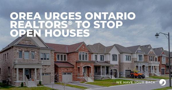 OREA Urges Ontario REALTORS® to STOP Open Houses