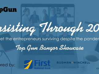 Persisting Through 2020: Top Gun Bangor Showcase