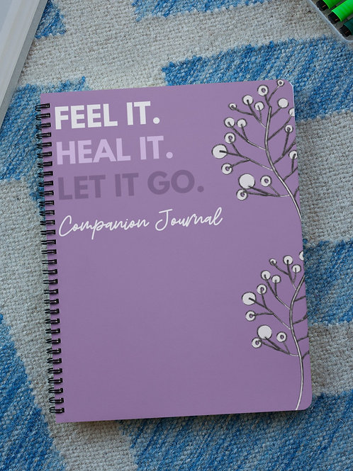 Feel It.  Heal It.  Let It Go.  Companion Journal