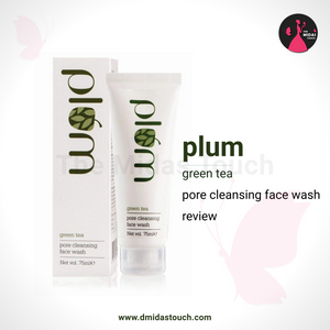 Plum green tea pore cleansing face wash review - D Midas Touch - 2020
