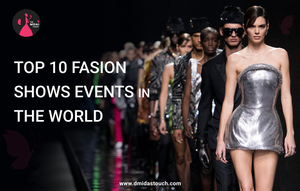 Top 10 Fashion Shows events in the world - D Midas Touch - 2020